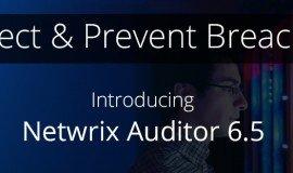 Lanzan Netwrix Auditor 6.5, un software revolucionario para la auditoría y seguridad de sistemas
