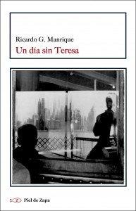 Un día sin Teresa_Ricardo G. Manrique