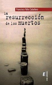 La resurrección de los muertos, versos para combatir los fantasmas de uno mismo