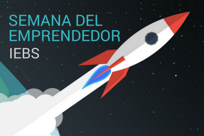 Llega la Semana del Emprendedor de IEBS, donde las ideas se convierten en negocios